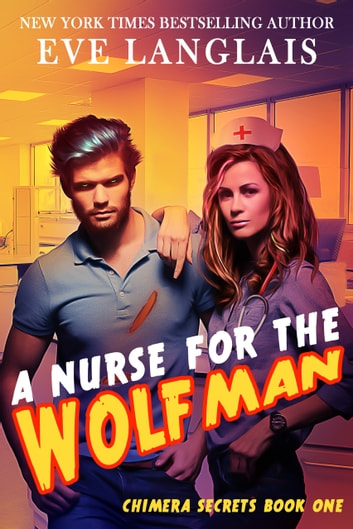 A Nurse for the Wolfman ebook by Eve Langlais