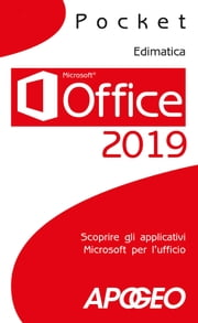 Office 2019 - Scoprire gli applicativi Microsoft per l'ufficio eBook by Edimatica