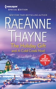 The Holiday Gift & A Cold Creek Noel - A heartwarming holiday romance ebook by RaeAnne Thayne