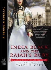 India Black and the Rajah's Ruby ebook by Carol K. Carr