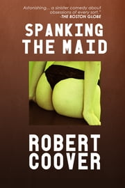 Spanking the Maid ebook by Robert Coover