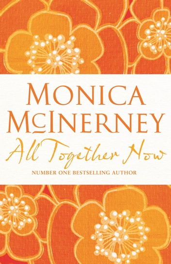 All Together Now ebook by Monica McInerney