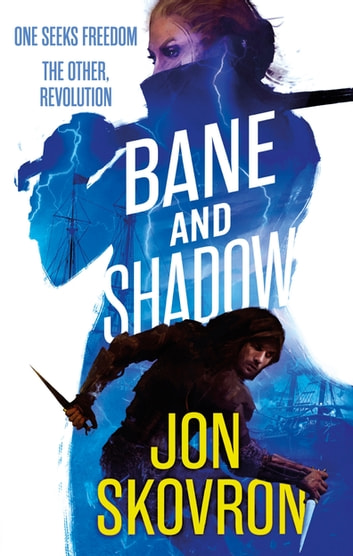 Bane and Shadow - Book Two of Empire of Storms ebook by Jon Skovron