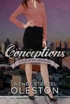 Conceptions ebook by Wendy Oleston