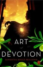The Art of Devotion ebook by Samantha Bruce-Benjamin