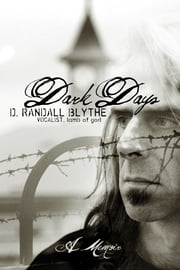 Dark Days - A Memoir ebook by D. Randall Blythe