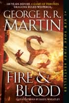 Fire & Blood ebook by George R. R. Martin, Doug Wheatley