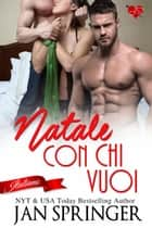 Natale con chi vuoi ebook by Jan Springer