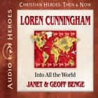 Loren Cunningham - Into All the World audiobook by