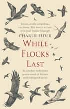 While Flocks Last ebook by Charlie Elder