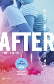 After. En mil pedazos (Serie After 2) - (Serie After 2) eBook by Anna Todd, Vicky Charques, Marisa Rodríguez