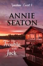 The Trouble with Jack ebook by