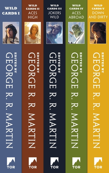 A Wild Cards Collection - Books I-V (Wild Cards I, Wild Cards II: Aces High, Wild Cards III: Jokers Wild, Wild Cards IV: Aces Abroad, Wild Cards V: Down and Dirty) ebook by George R. R. Martin,Wild Cards Trust