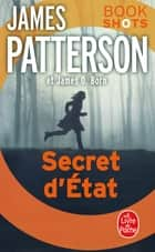 Secret d'état - Bookshots eBook by James Patterson, James O. Born