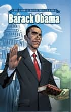 Barack Obama: The Comic Book Biography eBook by Marriotte, Jeff; Morgan, Tom; Campbell,...