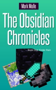 The Obsidian Chronicles, Book One: Ender Rain ebook by Mark Mulle