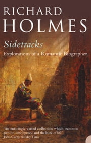 Sidetracks ebook by Richard Holmes