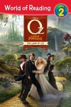 World of Reading Oz the Great and Powerful: The Land of Oz - Level 2 ebook by Disney Books