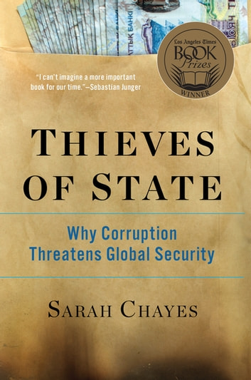 Thieves of State: Why Corruption Threatens Global Security ebook by Sarah Chayes