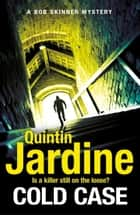 Cold Case (Bob Skinner series, Book 30) ebook by Quintin Jardine