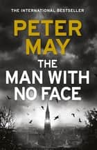 The Man With No Face - the latest thriller from million-selling Peter May ebook by Peter May