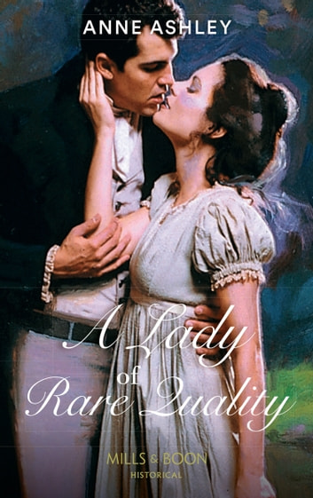 A Lady Of Rare Quality (Mills & Boon Historical) ebook by Anne Ashley