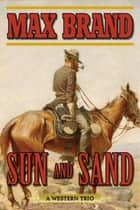 Sun and Sand - A Western Trio ebook by