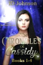 The Chronicles of Cassidy Books 1-4 ebook by ID Johnson