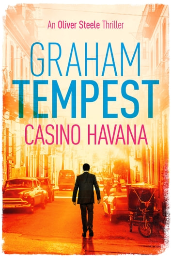 Casino Havana - An Oliver Steele Thriller ebook by Graham Tempest