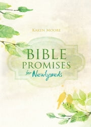 Bible Promises for Newlyweds ebook by Karen Moore