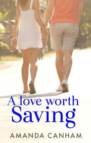 A Love Worth Saving ebook by Amanda Canham
