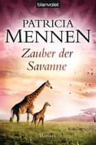Zauber der Savanne - Roman ebook by Patricia Mennen
