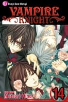 Vampire Knight, Vol. 14 ebook by Matsuri Hino, Matsuri Hino