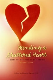 Mending A Shattered Heart ebook by Stefanie Carnes, Ph.D.