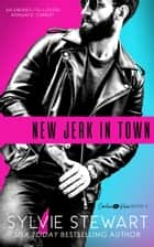 New Jerk in Town - An Enemies-to-Lovers Romantic Comedy ebook by