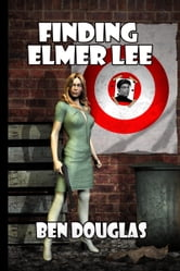 Finding Elmer Lee ebook by Ben Douglas