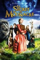 Le secret de Moonacre ebook by Elizabeth Goudge