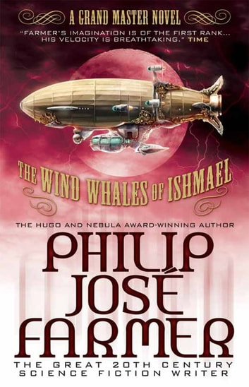 The Wind Whales of Ishmael ebook by Philip José Farmer