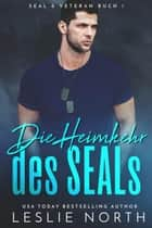 Die Heimkehr des SEALs - SEAL & Veteran, #1 eBook by Leslie North