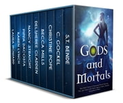 Gods and Mortals: Nine Urban Fantasy & Paranormal Novels Featuring Thor, Loki, Greek Gods, Native American Spirits, Vampires, Werewolves, & More ebook by C. Gockel, ST Bende, Christine Pope,...