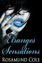 Etranges Sensations ebook by Rosamund Cole