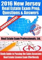 2016 New Jersey Real Estate Exam Prep Questions and Answers: Study Guide to Passing the Salesperson Real Estate License Exam Effortlessly ebook by Real Estate Exam Professionals Ltd.