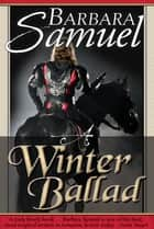 A Winter Ballad ebook by Barbara Samuel