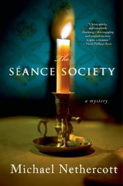 The Seance Society - A Mystery ebook by Michael Nethercott