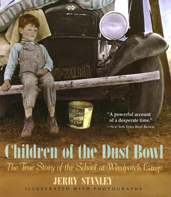 Children of the Dust Bowl: The True Story of the School at Weedpatch Camp ebook by Jerry Stanley