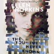 The You I've Never Known audiobook by Ellen Hopkins