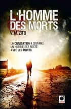 L'Homme des Morts ebook by V.M. Zito