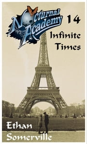 Nocturnal Academy 14: Infinite Times ebook by Ethan Somerville