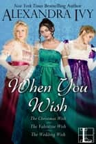 When You Wish ebook by Alexandra Ivy