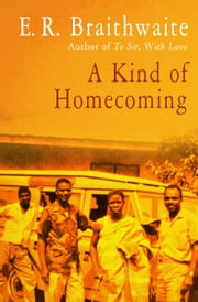 A Kind of Homecoming ebook by E. R. Braithwaite